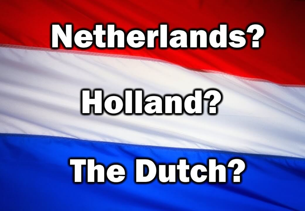 The Netherlands wants to stop being 'Holland'